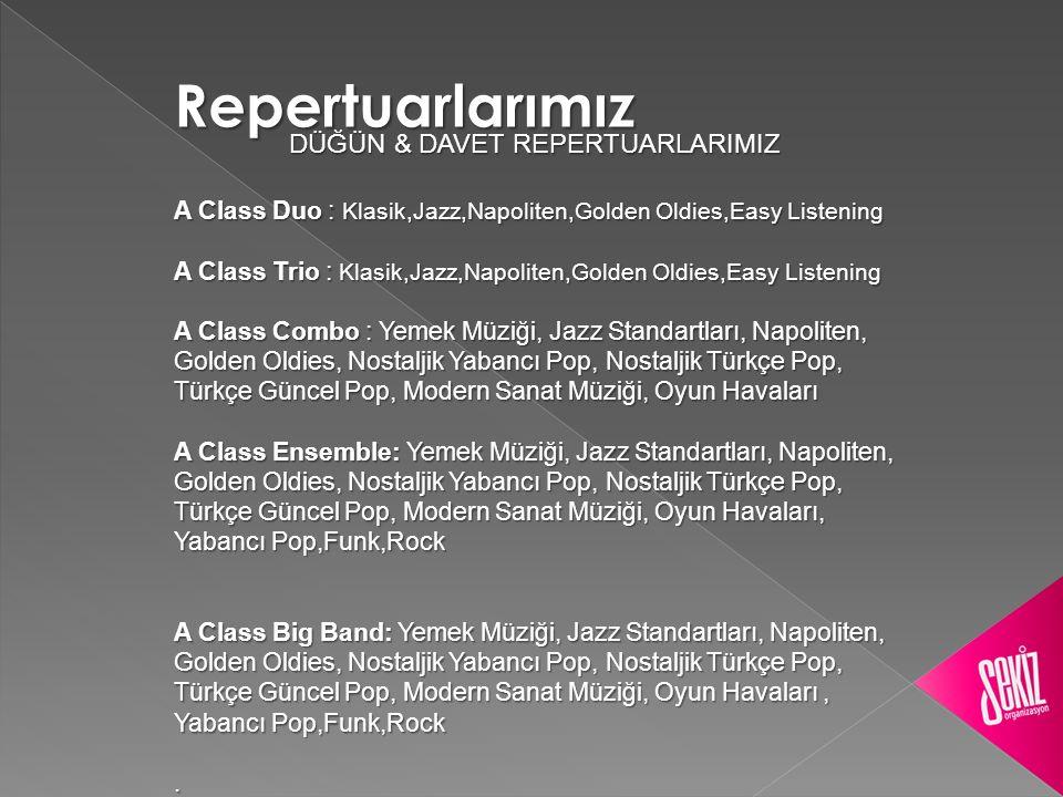 Orkestralarımız DÜĞÜN & DAVET ORKESTRALARIMIZ A Class Duo : 2 Kişiden oluşan ve Akordeon, Keman, Gitar, Flüt,Cello, Kontrbas enstrumanlarından seçebileceğiniz kokteyl ve düğün grubumuz.
