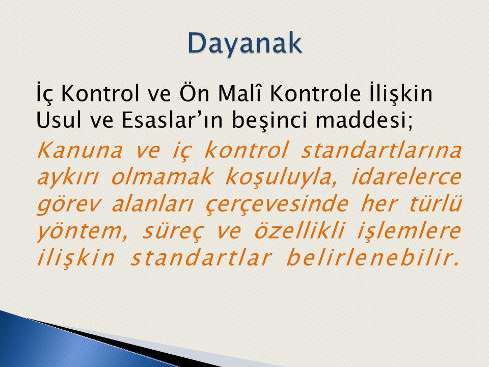 İç Kontrol ve Ön Malî Kontrole İlişkin Usul ve Esaslar'ın beşinci maddesi; Kanuna ve iç kontrol standartlarına aykırı olmamak koşuluyla, idarelerce gö