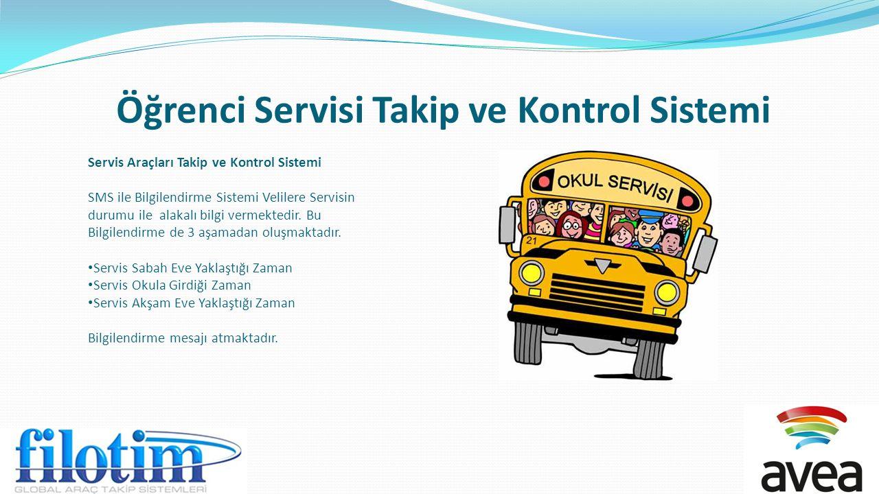 Öğrenci Servisi Takip ve Kontrol Sistemi Servis Araçları Takip ve Kontrol Sistemi SMS ile Bilgilendirme Sistemi Velilere Servisin durumu ile alakalı bilgi vermektedir.