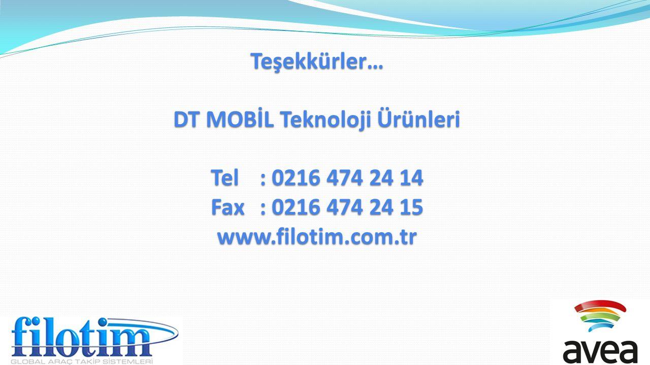 Teşekkürler… DT MOBİL Teknoloji Ürünleri Tel: 0216 474 24 14 Fax: 0216 474 24 15 www.filotim.com.tr