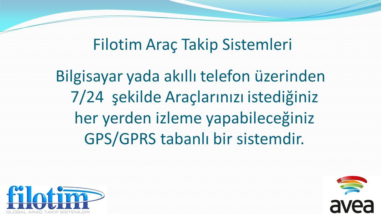 Filotim Araç Takip Sistemleri Bilgisayar yada akıllı telefon üzerinden 7/24 şekilde Araçlarınızı istediğiniz her yerden izleme yapabileceğiniz GPS/GPRS tabanlı bir sistemdir.