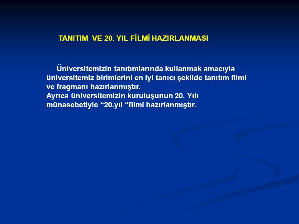 Üniversitemizin tanıtımlarında kullanmak amacıyla üniversitemiz birimlerini en iyi tanıcı şekilde tanıtım filmi ve fragmanı hazırlanmıştır.