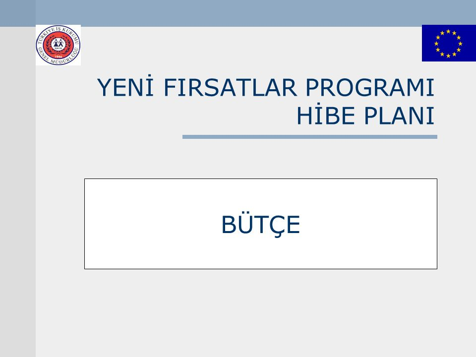 Yeni Fırsatlar Programı Bütçenin 3 zorunlu bölümü vardır.