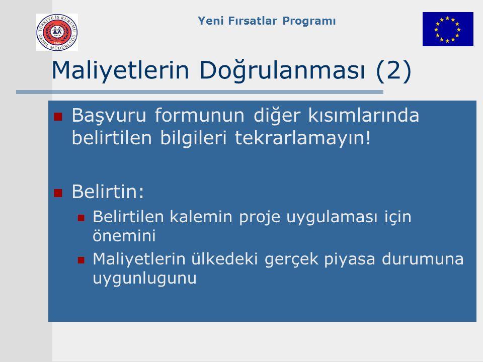 Yeni Fırsatlar Programı Maliyetlerin Doğrulanması (2) Başvuru formunun diğer kısımlarında belirtilen bilgileri tekrarlamayın.