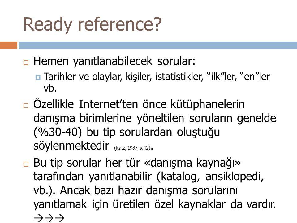 """Ready reference?  Hemen yanıtlanabilecek sorular:  Tarihler ve olaylar, kişiler, istatistikler, """"ilk""""ler, """"en""""ler vb.  Özellikle Internet'ten önce"""