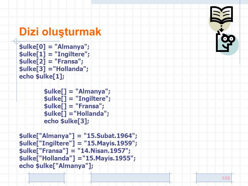 24/26 Kesişmeyen değerler $array1 = array( OH , CA , NY , HI , CT ); $array2 = array( OH , CA , HI , NY , IA ); $array3 = array( TX , MD , NE , OH , HI ); $farklar = array_diff($array1, $array2, $array3); print_r($farklar); //Array ( [4] => CT ) //ilk dizide olup diğerlerinde olmayan değerler İndeksleri ile kesişmeyen değerler $array1 = array( OH => Ohio , CA => California , HI => Hawaii ); $array2 = array( 50 => Hawaii , CA => California , OH => Ohio ); $array3 = array( TX => Texas , MD => Maryland , KS => Kansas ); $farklar = array_diff_assoc($array1, $array2, $array3); print_r($farklar); //Array ( [HI] => Hawaii )