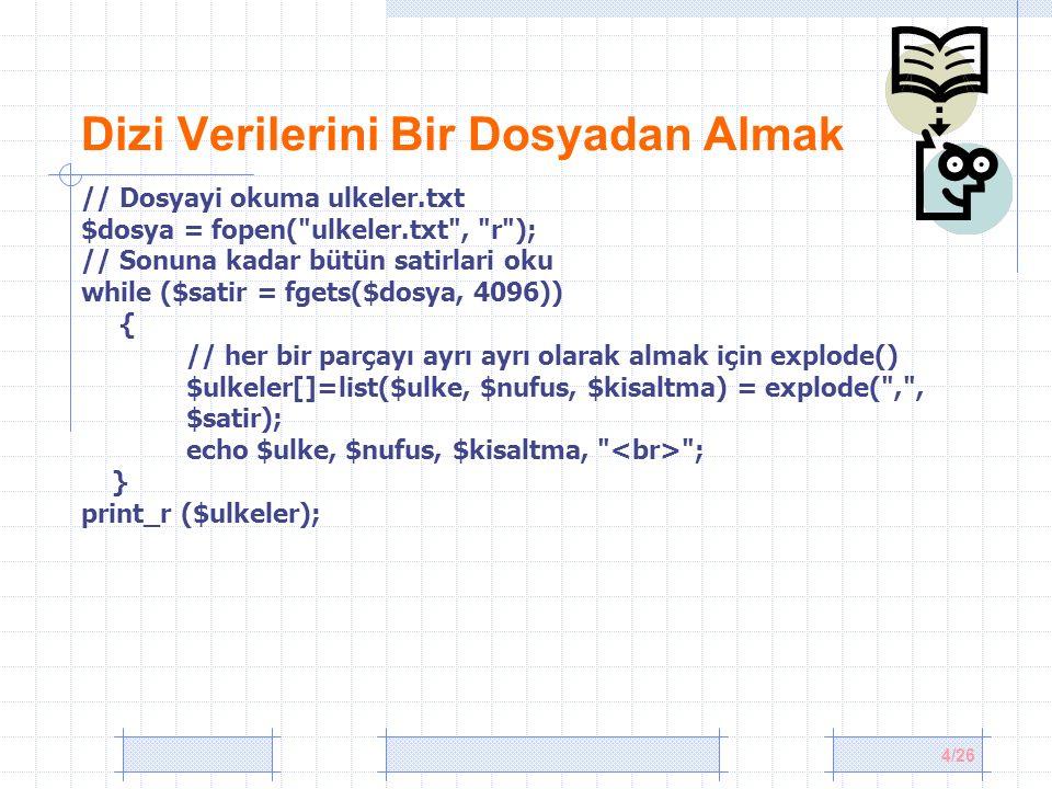 25/26 Diziden rastgele değerler almak $sinif1 = array( ercan => 100, ayhan => 85, osman => 78, ercan => 45); $rastgeleIsimler = array_rand($sinif1, 2); print_r($rastgeleIsimler); //array ( [0] => ayhan [1] => osman ) $kartlar=array( jh , js , jd , jc , qh , qs , qd , qc , kh , ks , kd , kc , ah , as , ad , ac ); // kartlari karıştır shuffle($kartlar); print_r($kartlar); Dizileri Toplamak $grades = array(42, 145hello ,42); $total = array_sum($grades); print $total;