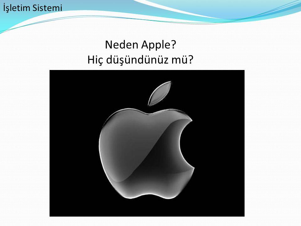 İşletim Sistemi Neden Apple? Hiç düşündünüz mü?