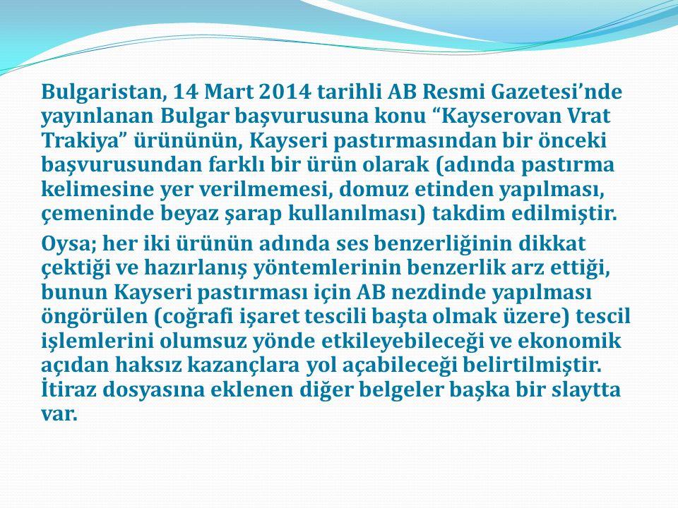 Bulgaristan'ın başvurusu ile ilgili, 17 Nisan 2014 tarihinde; T.C.