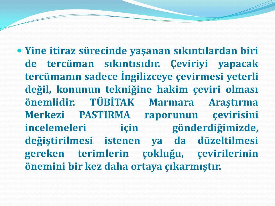 Yurtdışı temsilciliklerimizde konunun hassasiyeti iletilerek, bulundukları ülke basınında Türkiye'ye ait ürünler için coğrafi işaret ile ilgili haberlerin (dergi, gazete gibi) toplanması gerekmektedir.