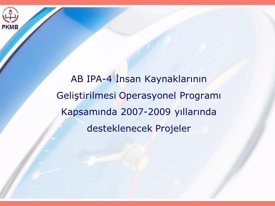 PKMB AB IPA-4 İnsan Kaynaklarının Geliştirilmesi Operasyonel Programı Kapsamında 2007-2009 yıllarında desteklenecek Projeler