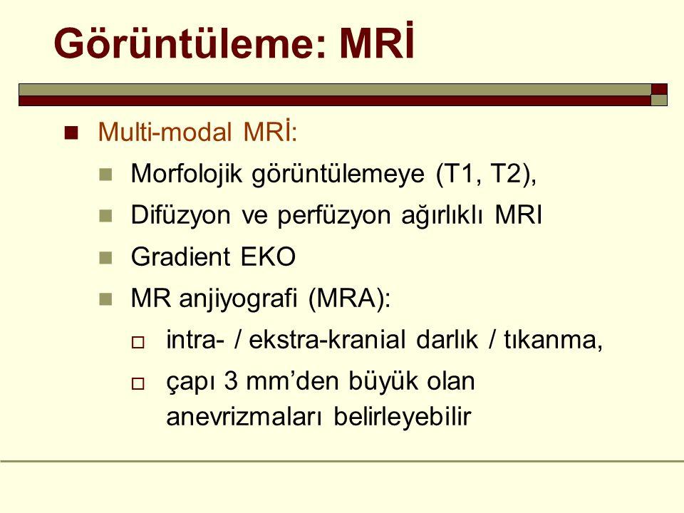 Multi-modal MRİ: Morfolojik görüntülemeye (T1, T2), Difüzyon ve perfüzyon ağırlıklı MRI Gradient EKO MR anjiyografi (MRA):  intra- / ekstra-kranial d