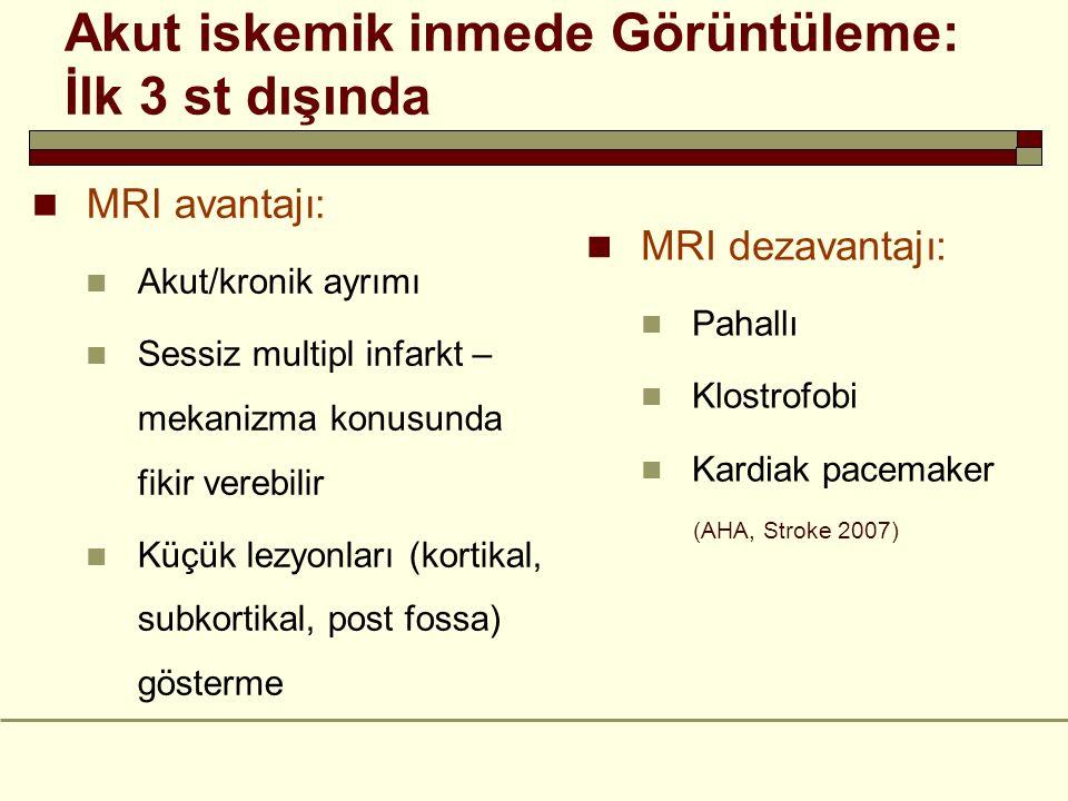 Akut iskemik inmede Görüntüleme: İlk 3 st dışında MRI avantajı: Akut/kronik ayrımı Sessiz multipl infarkt – mekanizma konusunda fikir verebilir Küçük