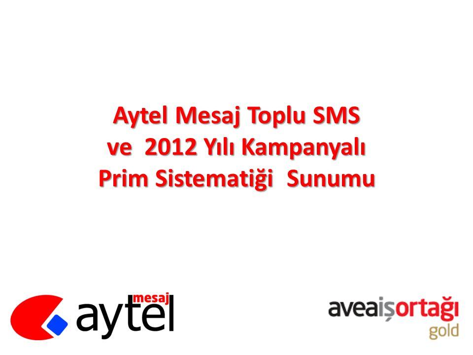 Aytel Mesaj Toplu SMS ve 2012 Yılı Kampanyalı Prim Sistematiği Sunumu