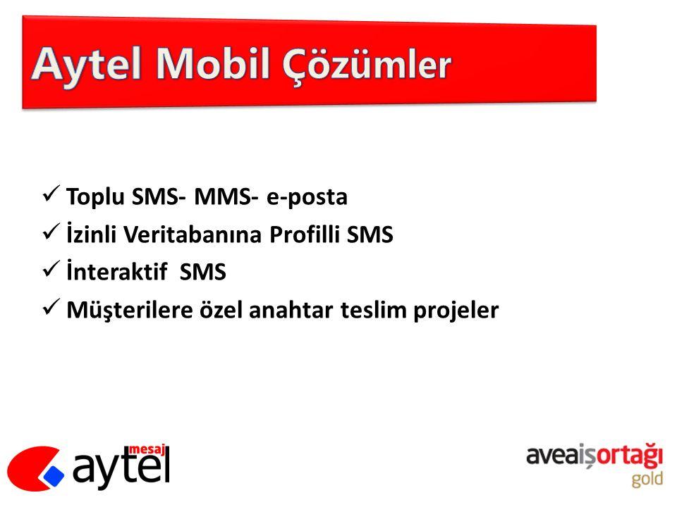 Toplu SMS- MMS- e-posta İzinli Veritabanına Profilli SMS İnteraktif SMS Müşterilere özel anahtar teslim projeler