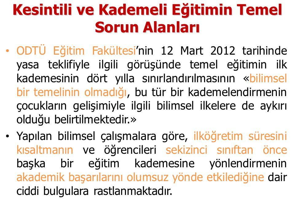 Kesintili ve Kademeli Eğitimin Temel Sorun Alanları ODTÜ Eğitim Fakültesi'nin 12 Mart 2012 tarihinde yasa teklifiyle ilgili görüşünde temel eğitimin i