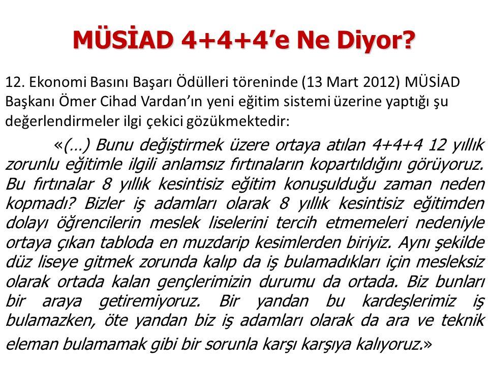 MÜSİAD 4+4+4'e Ne Diyor? 12. Ekonomi Basını Başarı Ödülleri töreninde (13 Mart 2012) MÜSİAD Başkanı Ömer Cihad Vardan'ın yeni eğitim sistemi üzerine y