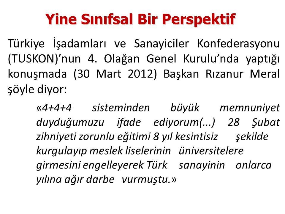 Yine Sınıfsal Bir Perspektif Türkiye İşadamları ve Sanayiciler Konfederasyonu (TUSKON)'nun 4. Olağan Genel Kurulu'nda yaptığı konuşmada (30 Mart 2012)