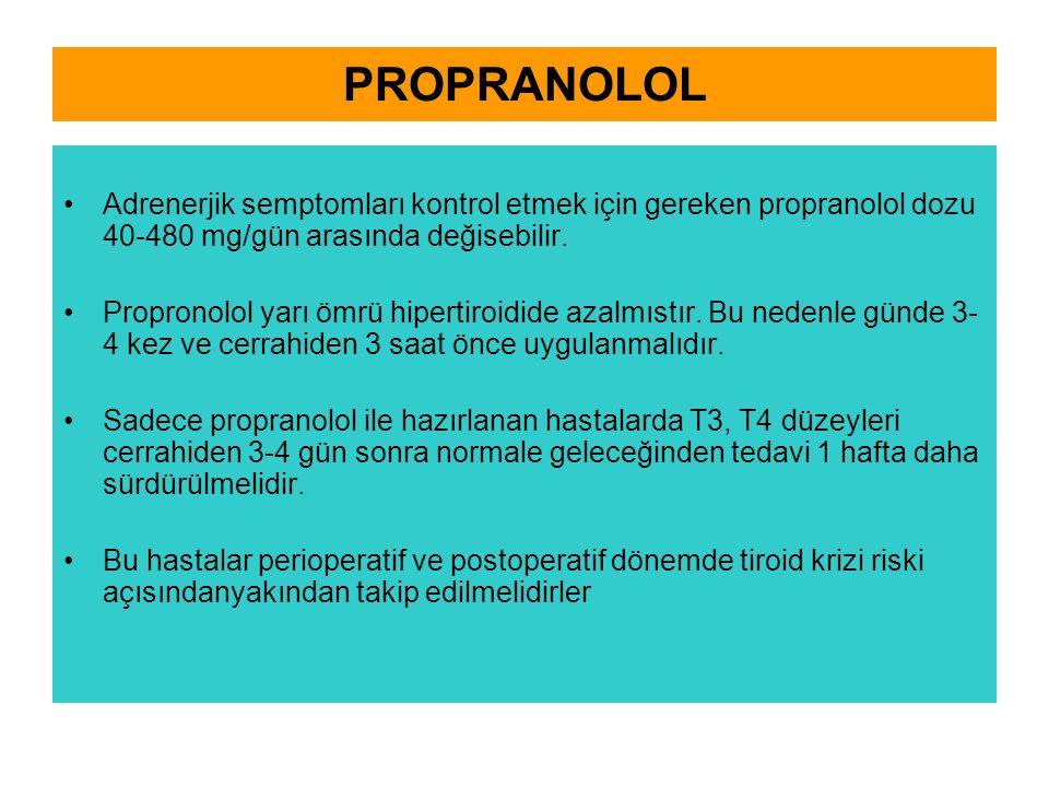 PROPRANOLOL Adrenerjik semptomları kontrol etmek için gereken propranolol dozu 40-480 mg/gün arasında değisebilir. Propronolol yarı ömrü hipertiroidid