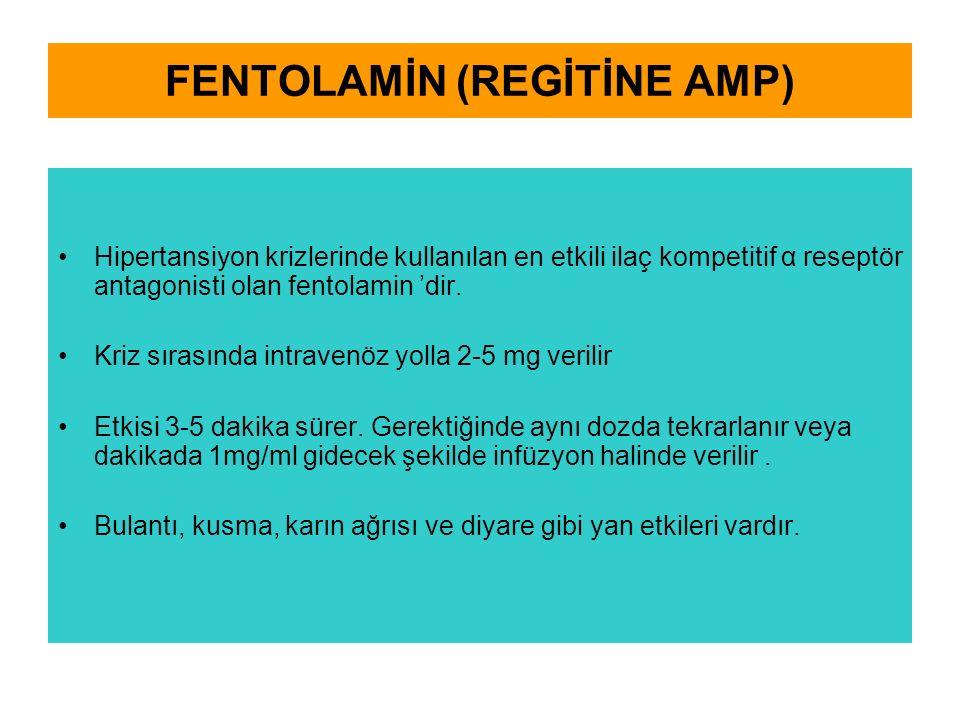 FENTOLAMİN (REGİTİNE AMP) Hipertansiyon krizlerinde kullanılan en etkili ilaç kompetitif α reseptör antagonisti olan fentolamin 'dir.