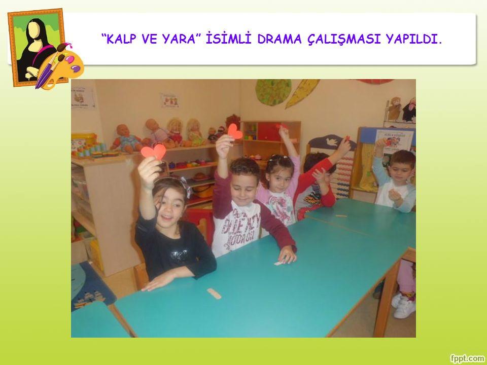 """""""KALP VE YARA"""" İSİMLİ DRAMA ÇALIŞMASI YAPILDI."""