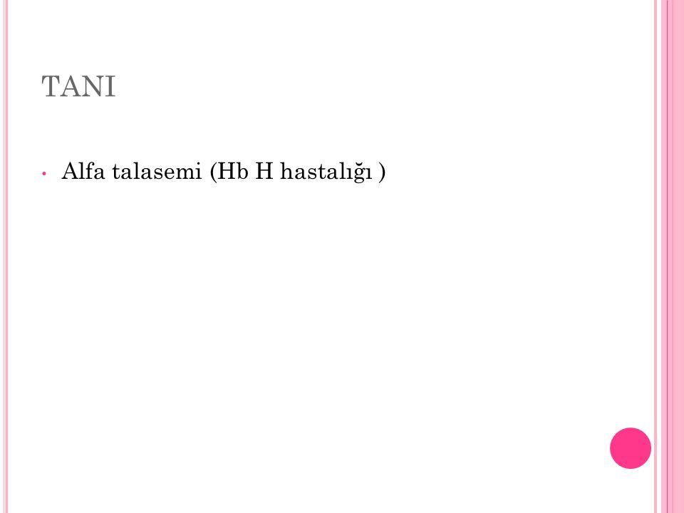 TANI Alfa talasemi (Hb H hastalığı )