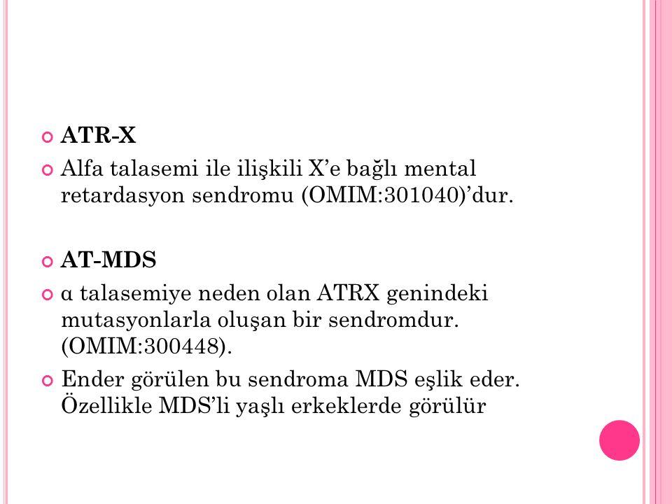 ATR-X Alfa talasemi ile ilişkili X'e bağlı mental retardasyon sendromu (OMIM:301040)'dur. AT-MDS α talasemiye neden olan ATRX genindeki mutasyonlarla