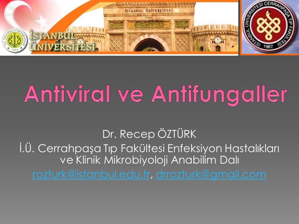 Dr. Recep ÖZTÜRK İ.Ü. Cerrahpaşa Tıp Fakültesi Enfeksiyon Hastalıkları ve Klinik Mikrobiyoloji Anabilim Dalı rozturk@istanbul.edu.trrozturk@istanbul.e