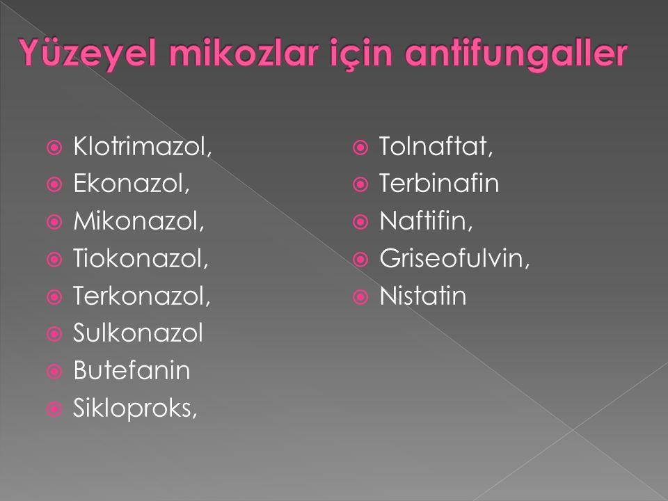  Klotrimazol,  Ekonazol,  Mikonazol,  Tiokonazol,  Terkonazol,  Sulkonazol  Butefanin  Sikloproks,  Tolnaftat,  Terbinafin  Naftifin,  Gri