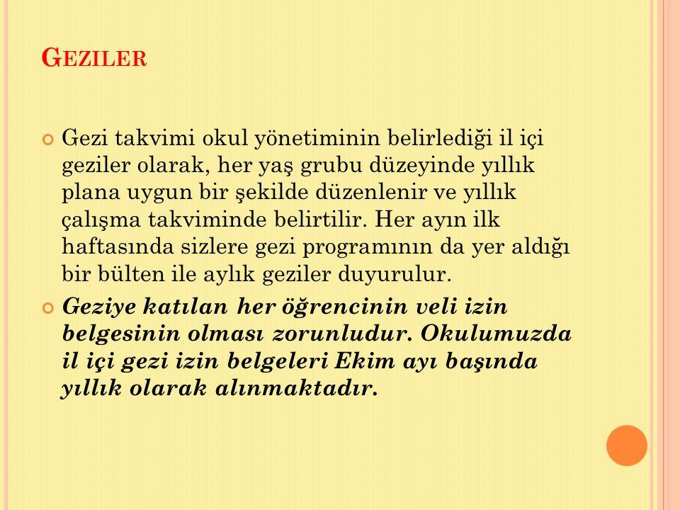 G EZILER Gezi takvimi okul yönetiminin belirlediği il içi geziler olarak, her yaş grubu düzeyinde yıllık plana uygun bir şekilde düzenlenir ve yıllık