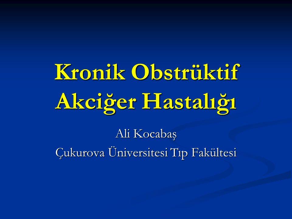Kronik Obstrüktif Akciğer Hastalığı Ali Kocabaş Çukurova Üniversitesi Tıp Fakültesi
