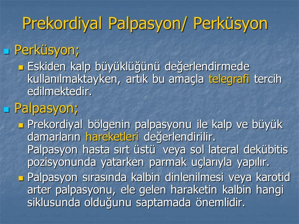 Prekordiyal Palpasyon/ Perküsyon Perküsyon; Perküsyon; Eskiden kalp büyüklüğünü değerlendirmede kullanılmaktayken, artık bu amaçla telegrafi tercih ed