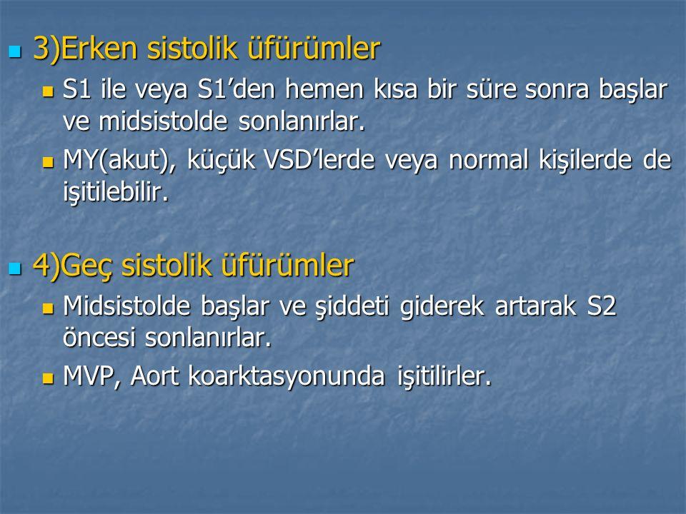 3)Erken sistolik üfürümler 3)Erken sistolik üfürümler S1 ile veya S1'den hemen kısa bir süre sonra başlar ve midsistolde sonlanırlar. S1 ile veya S1'd