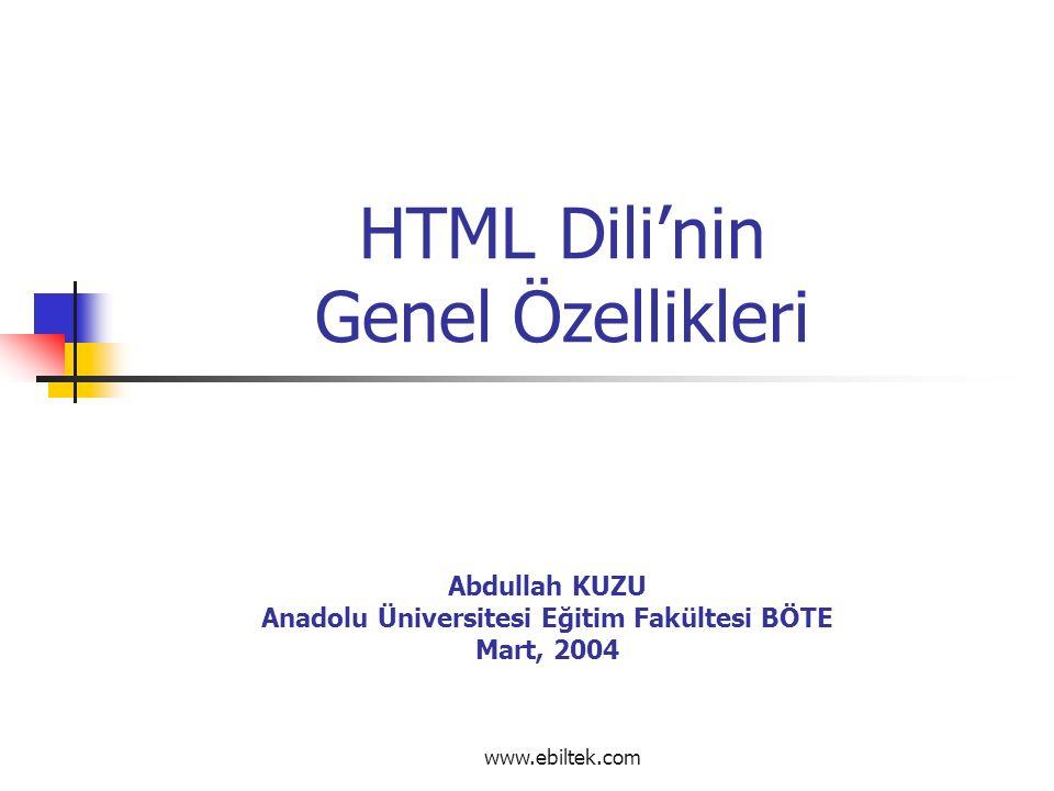 Listeler (devam) Dizin Listeleri HTML Liste Çeşitleri: Numaralı Listeler Numarasız Listeler Tanım Listeleri Menü Listeleri Dizin Listeleri www.ebiltek.com