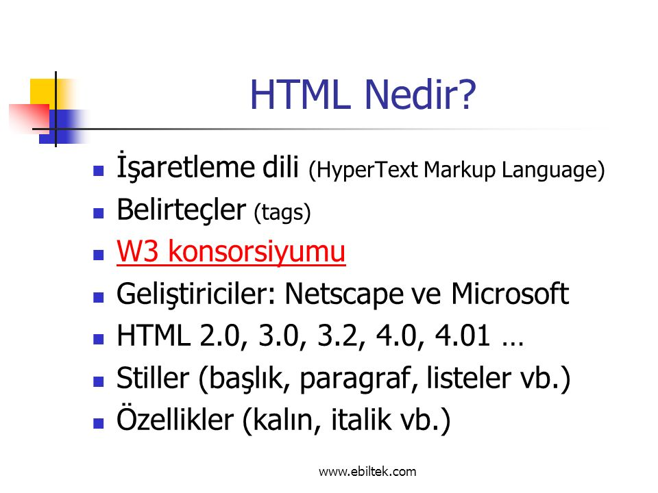Listeler (devam) Numaralı veya Sıralı Listeler TYPE özelliği kullanılarak numaralandırma tipi seçilebilir (TYPE=A)Büyük Harfler.