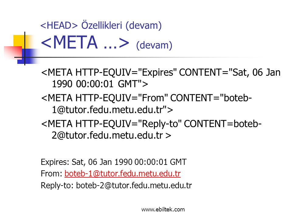 Özellikleri (devam) (devam) Expires: Sat, 06 Jan 1990 00:00:01 GMT From: boteb-1@tutor.fedu.metu.edu.trboteb-1@tutor.fedu.metu.edu.tr Reply-to: boteb-
