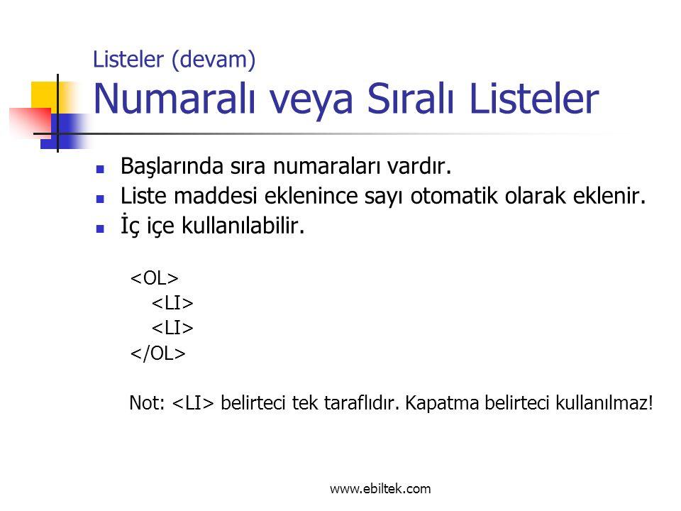 Listeler (devam) Numaralı veya Sıralı Listeler Başlarında sıra numaraları vardır.