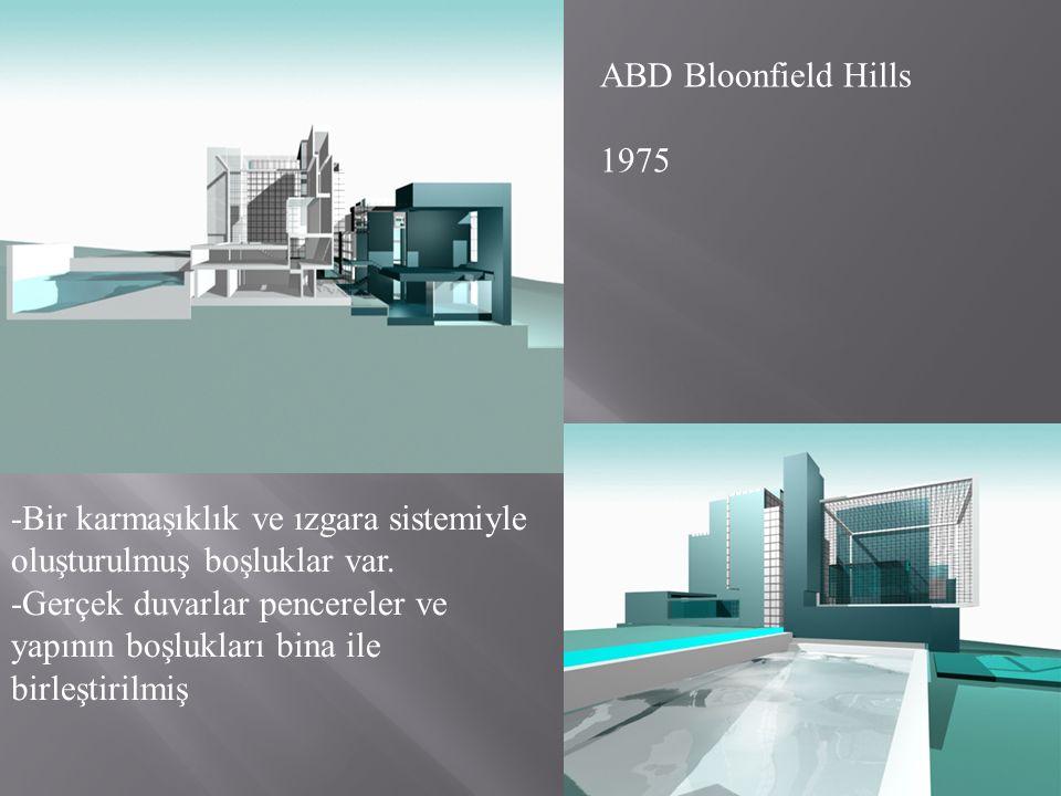 ABD Bloonfield Hills 1975 -Bir karmaşıklık ve ızgara sistemiyle oluşturulmuş boşluklar var. -Gerçek duvarlar pencereler ve yapının boşlukları bina ile