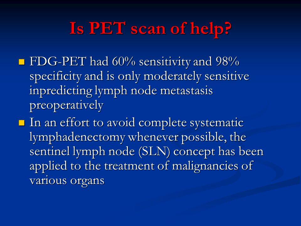 Is PET scan of help.