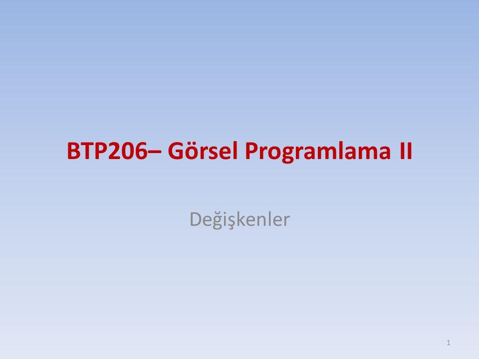 BTP206– Görsel Programlama II Değişkenler 1