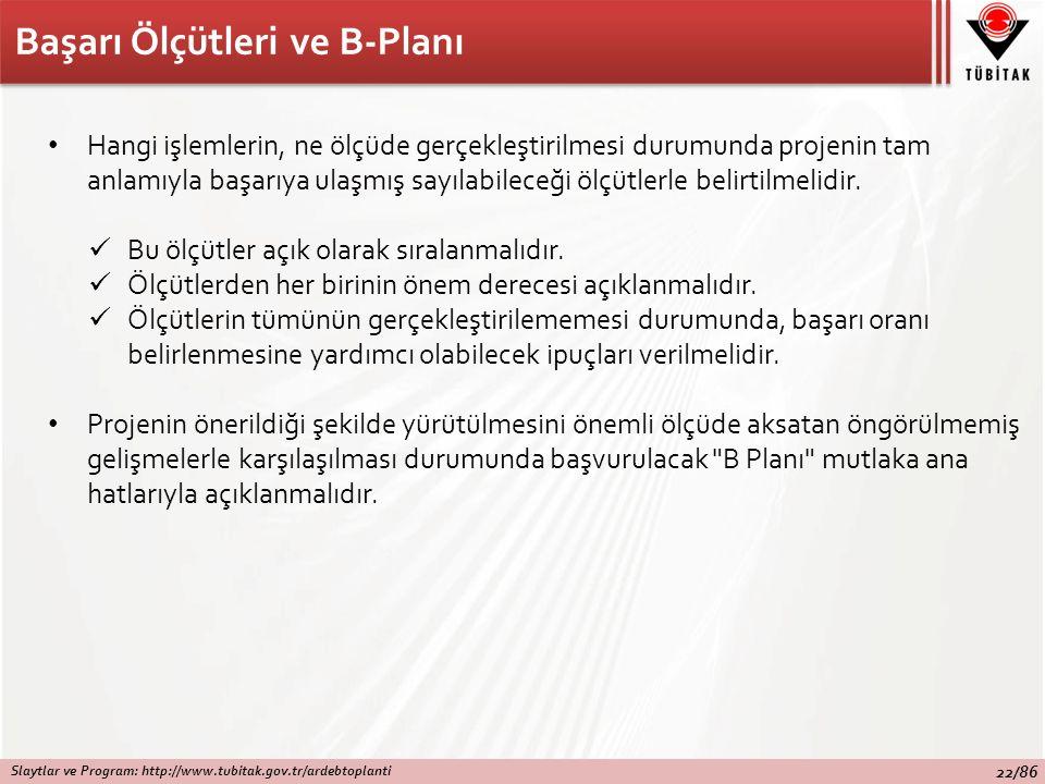 Başarı Ölçütleri ve B-Planı Hangi işlemlerin, ne ölçüde gerçekleştirilmesi durumunda projenin tam anlamıyla başarıya ulaşmış sayılabileceği ölçütlerle belirtilmelidir.