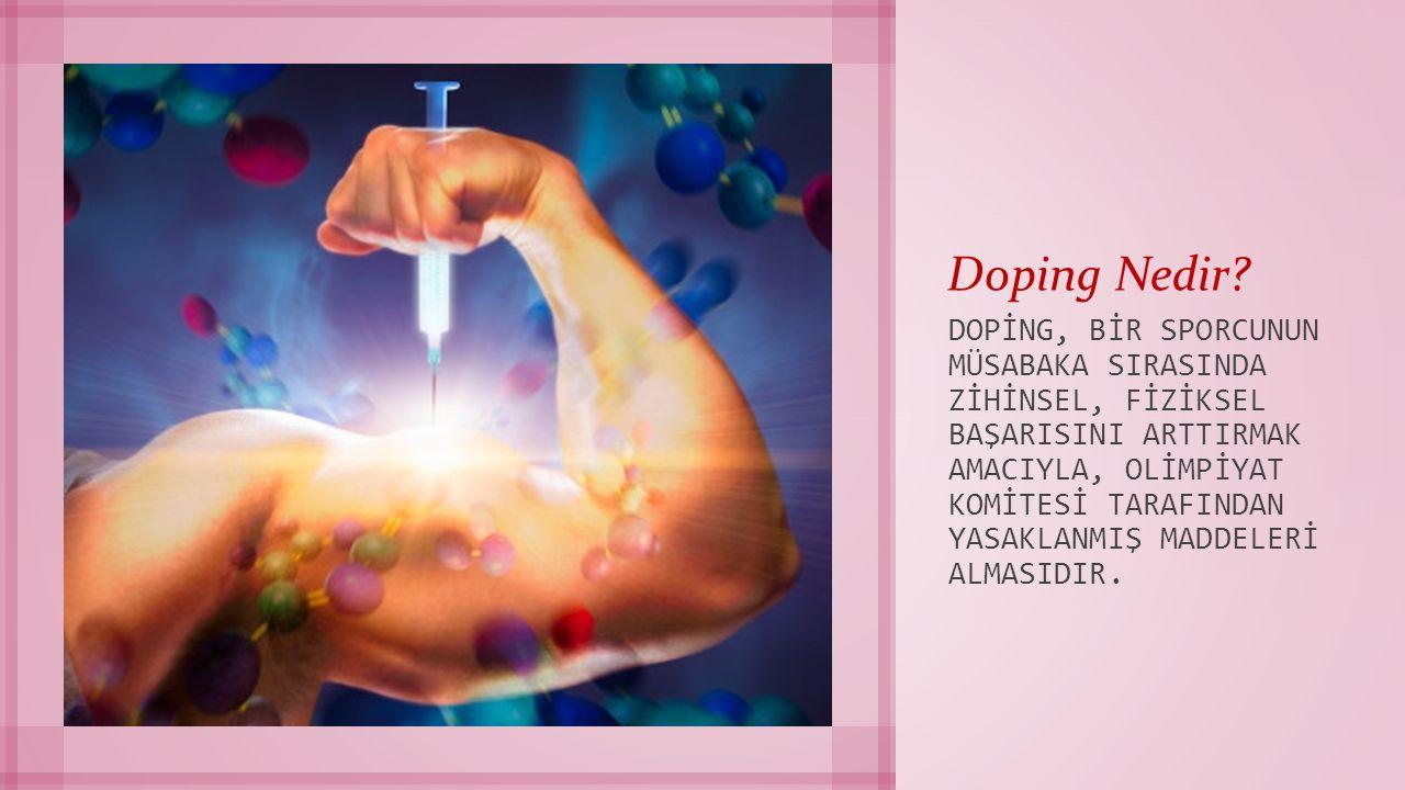 Bir sporcunun doping yapıp yapmadığı karşılaşmanın hemen sonrasında yapılan idrar ve tükürük tahliliyle anlaşılır.