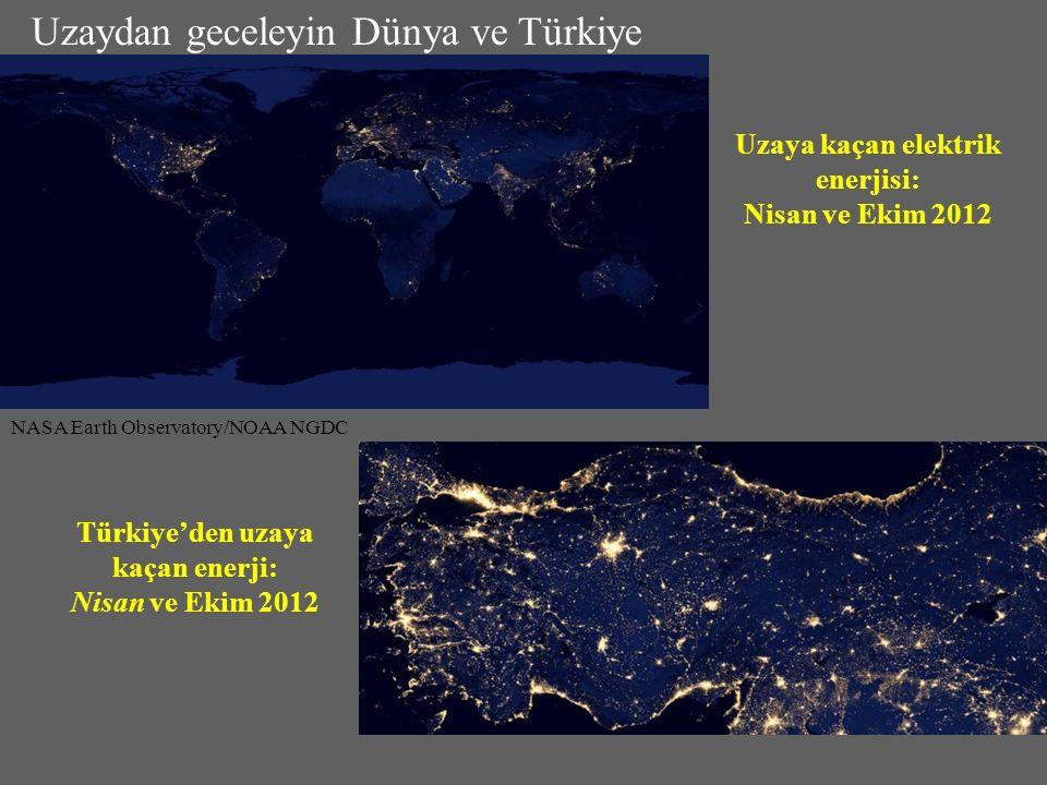 Uzaya kaçan elektrik enerjisi: Nisan ve Ekim 2012 NASA Earth Observatory/NOAA NGDC Türkiye'den uzaya kaçan enerji: Nisan ve Ekim 2012 Uzaydan geceleyin Dünya ve Türkiye