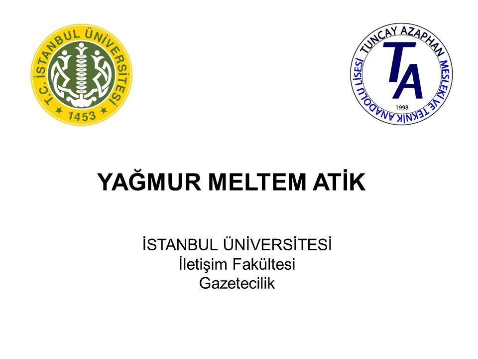 ELİF SOLMAZ İSTANBUL ÜNİVERSİTESİ İletişim Fakültesi Gazetecilik