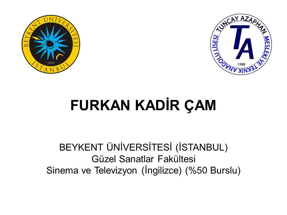 UMUT BERK PAMUKÇU BEYKENT ÜNİVERSİTESİ (İSTANBUL) Güzel Sanatlar Fakültesi Sinema ve Televizyon (%50 Burslu)