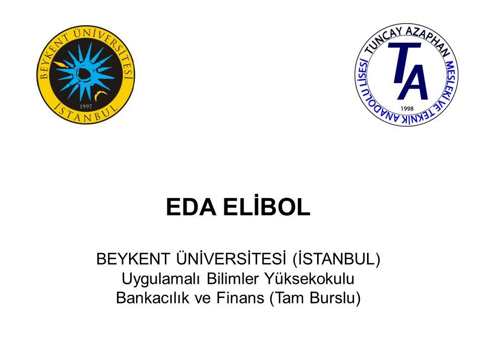 AYÇA KAHRAMAN BEYKENT ÜNİVERSİTESİ (İSTANBUL) İktisadi ve İdari Bilimler Fakültesi Uluslararası İlişkiler (İngilizce) (%50 Burslu)
