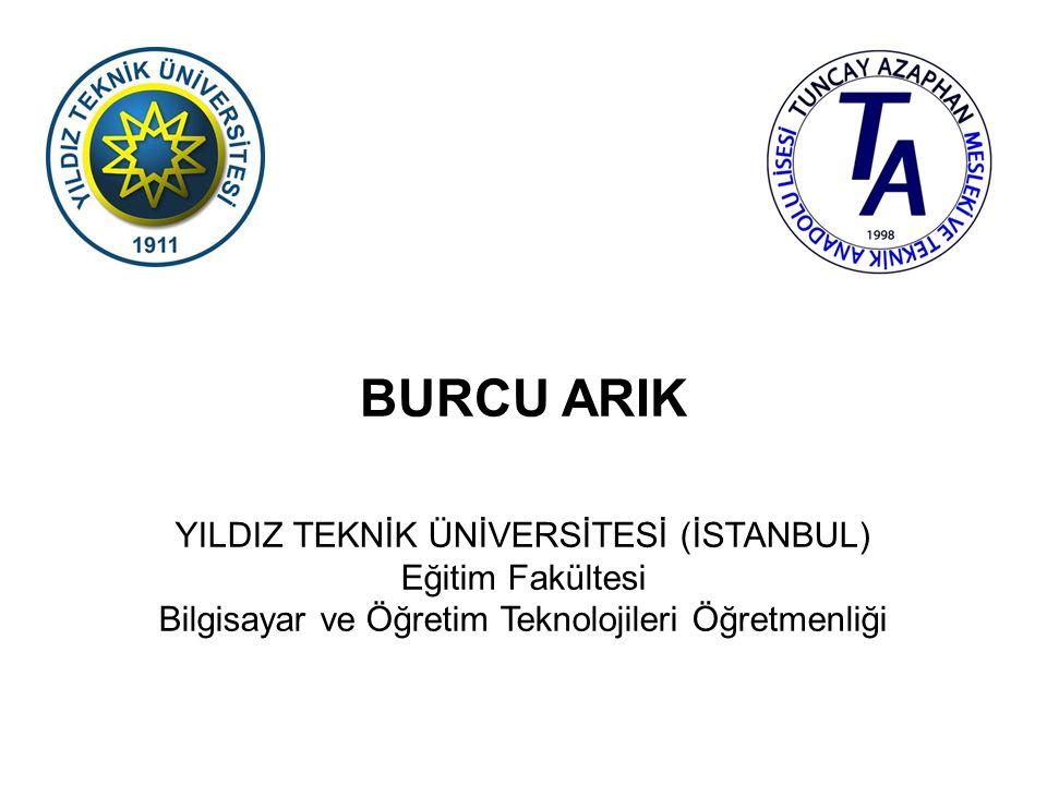 BEKİR YORULMAZ YILDIZ TEKNİK ÜNİVERSİTESİ (İSTANBUL) Eğitim Fakültesi Bilgisayar ve Öğretim Teknolojileri Öğretmenliği