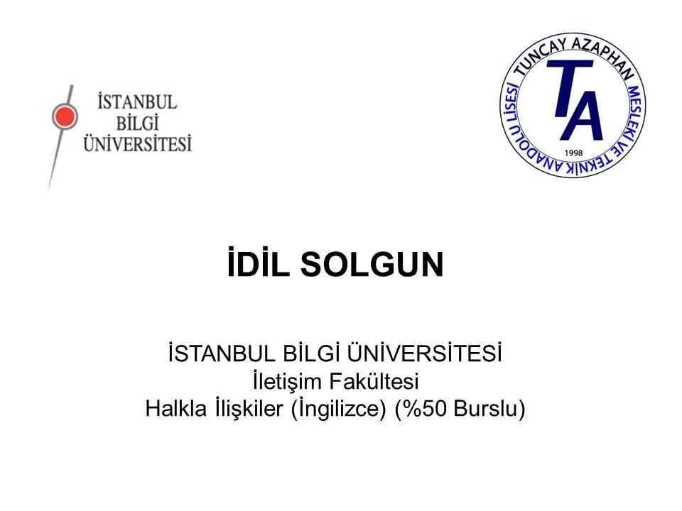 ECEM ALBAYRAK İSTANBUL BİLGİ ÜNİVERSİTESİ İletişim Fakültesi Televizyon Haberciliği ve Programcılığı (İngilizce) (%50 Burslu)