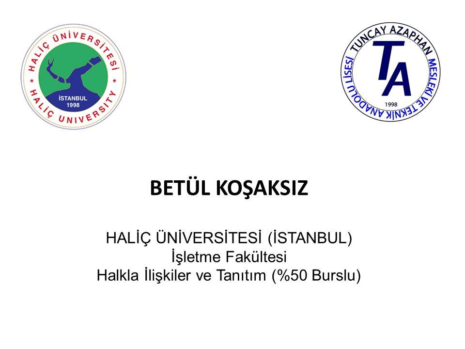 YEŞİM EZGİ ERDOĞAN OKAN ÜNİVERSİTESİ (İSTANBUL) İktisadi ve İdari Bilimler Fakültesi Uluslararası İlişkiler (%50 Burslu)