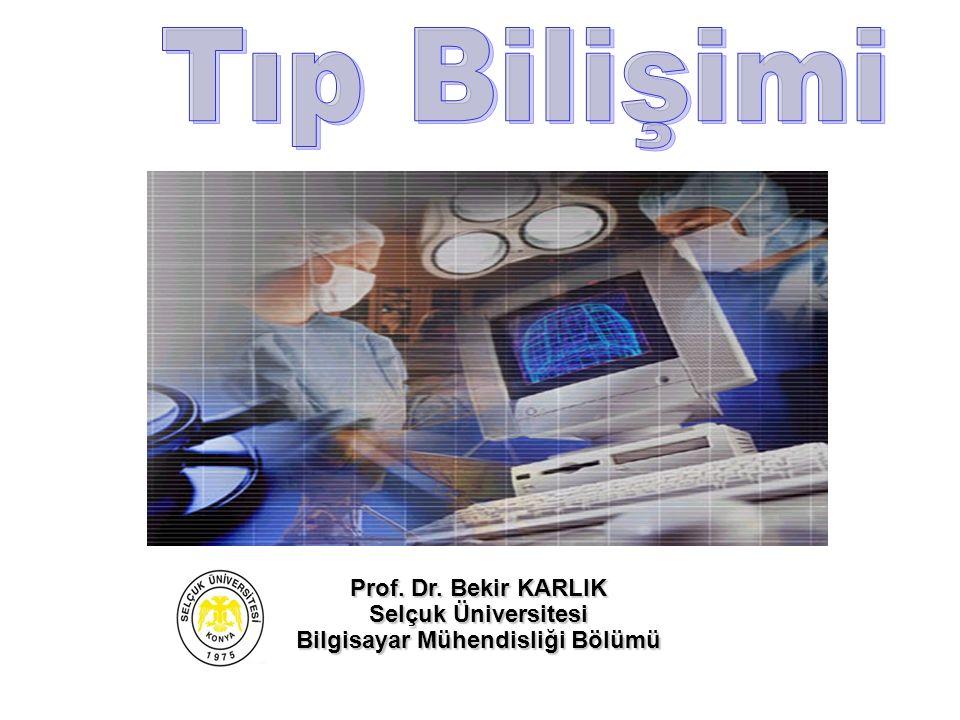 Prof. Dr. Bekir KARLIK Selçuk Üniversitesi Bilgisayar Mühendisliği Bölümü